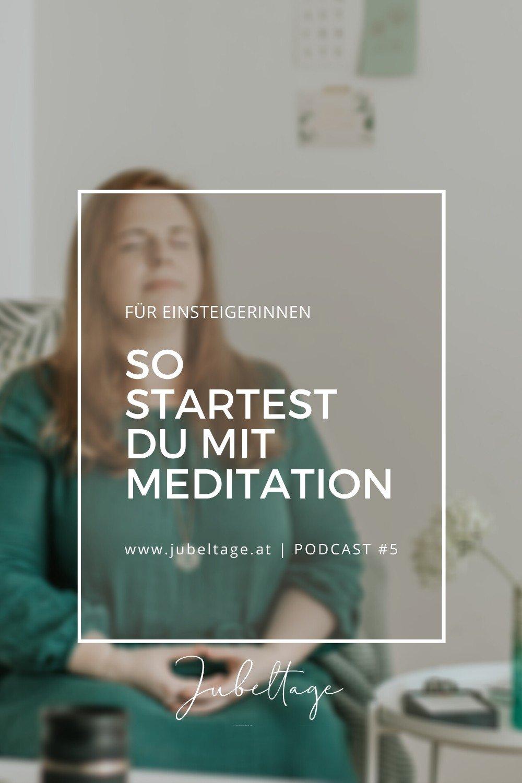 Jubeltage Podcast: So startest du mit Meditation