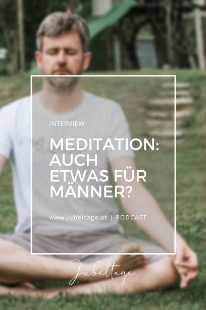 Jubeltage Podcast Meditation auch was für Männer