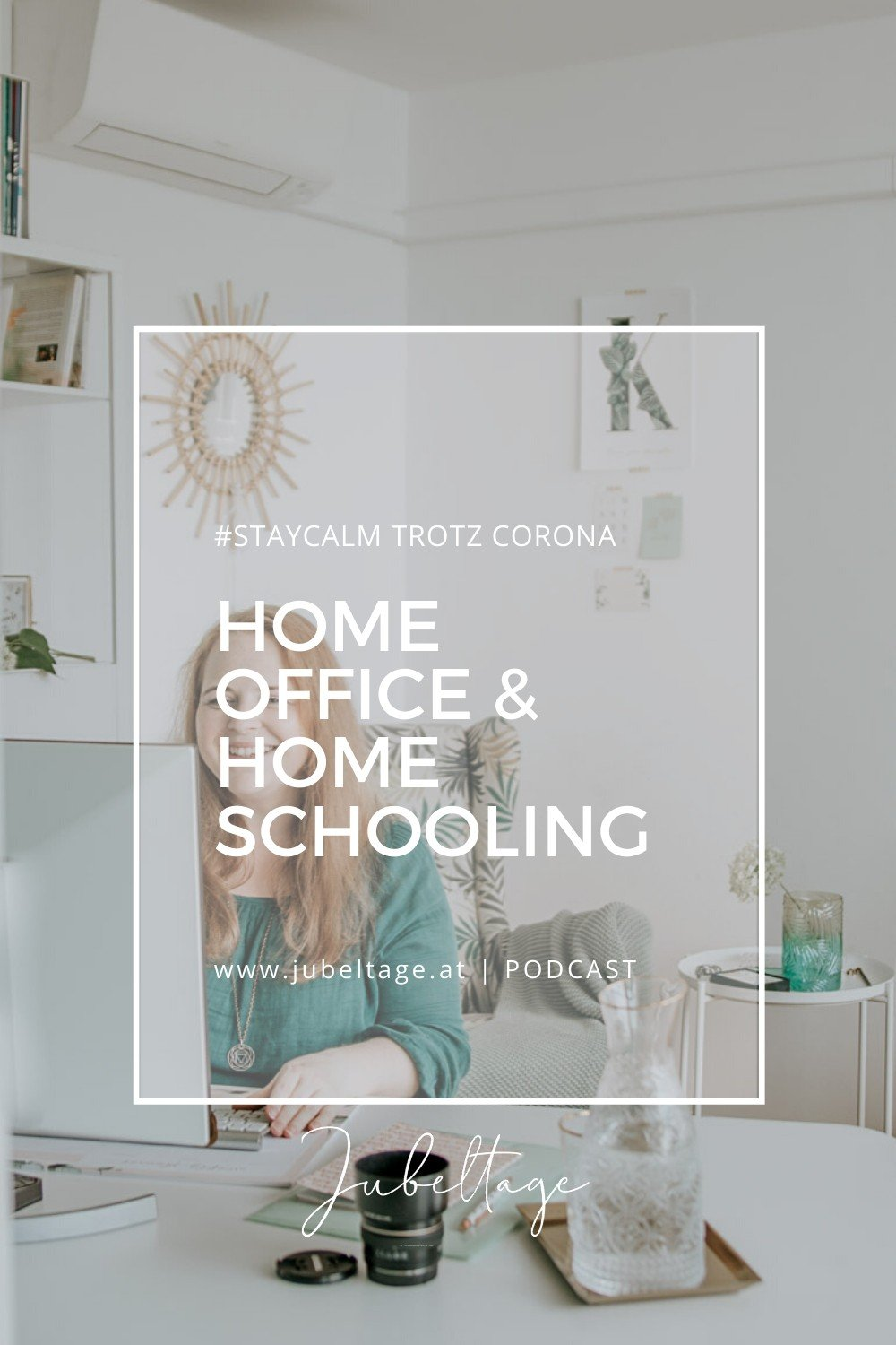 Jubeltage Podcast: Homeoffice und Homeschooling