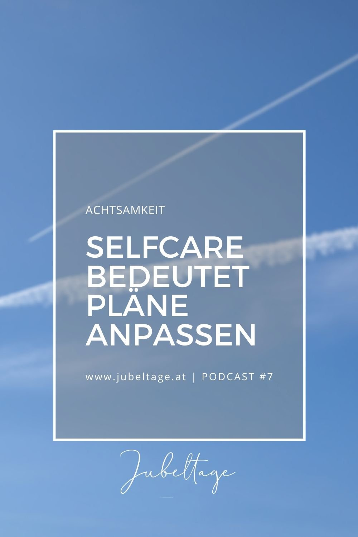 Jubeltage Podcast Achtsamkeit & Selfcare